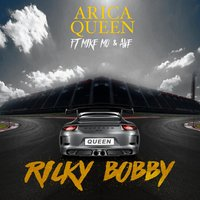 Ricky Bobby — Ave, Arica Queen, Mike Mo