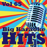 Big Karaoke Hits Vol.65 — Karaoke