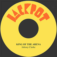 King Of The Arena — Johnny Clarke
