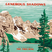 Generous Shadows — The Tree Ring