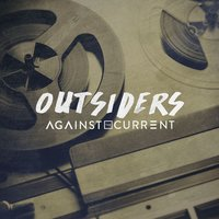 Outsiders — Against the Current