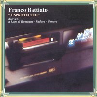 Unprotected — Franco Battiato