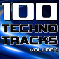 100 Techno Tracks Volume 1 - Best of Techno, Electro House, Trance & Hands Up — сборник