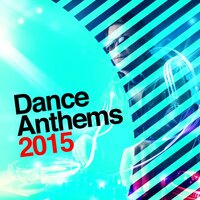 Dance Anthems 2015 — House Party, Dance Hits, EDM Dance Music, Dance Hits|EDM Dance Music|House Party