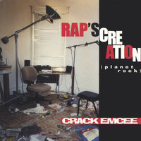 Rap's Creation (Planet Rock) — The Crack Emcee