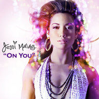 On You - Remixes 1 — Jessi Malay