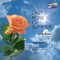 Last Rose of Summer — George David Weiss, Bob Thiele, Tim Hawes, Dave Cooke, Andy Read, Sir John Stevenson, Георг Филипп Телеман