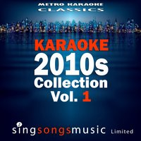 Karaoke 2010s Collection, Vol. 1 — Metro Karaoke Classics