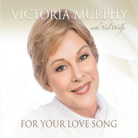 For Your Love Song — Victoria Murphy
