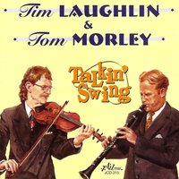 Talkin' Swing — Tim Laughlin, Tom Morley