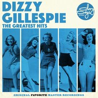 The Greatest Hits Of Dizzy Gillespie — Dizzy Gillespie