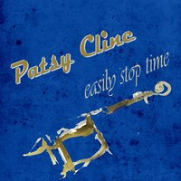Easily Stop Time — Patsy Cline