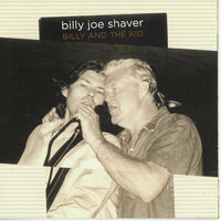 Billy And The Kid — Billy Joe Shaver, Eddy Shaver