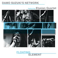 Floating Element — Elysian Quartet, Damo Suzuki's Network