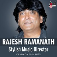 Rajesh Ramanath Stylish Music Director - Kannada Film Hits — Rajesh Ramanath