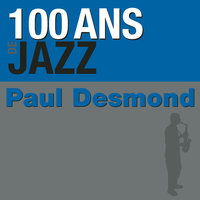 100 ans de jazz — Paul Desmond