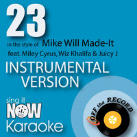 23 (In the Style of Mike Will Made-It feat. Miley Cyrus, Wiz Khalifa & Juicy J) — Off the Record Instrumentals