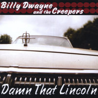 Damn That Lincoln — Billy Dwayne and the Creepers