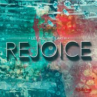 Let All the Earth Rejoice — Jubilee Worship Collective