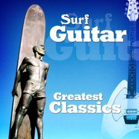 Surf Guitar - Greatest Classics — сборник