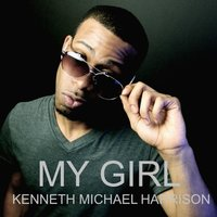 My Girl — Kenneth Michael Harrison