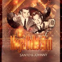 The Mega Collection — Santo & Johnny
