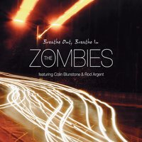 Breathe Out, Breathe In — The Zombies, Colin Blunstone, Rod Argent