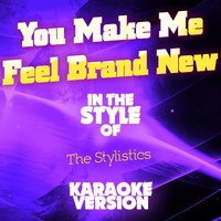 You Make Me Feel Brand New (In the Style of the Stylistics) - Single — Ameritz Audio Karaoke