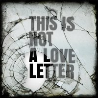 This Is Not a Love Letter — Jason Rubenstein