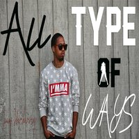 All Type of Ways — Juey Starberry