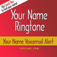 Your Name Voicemail Alerts, Vol. 1 — Your Name Ringtone