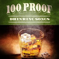 100 Proof Drinking Songs — сборник
