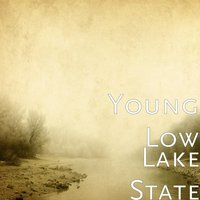 Lake State — Young Low