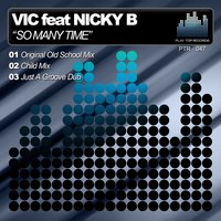 So Many Time — Nicky B, Vic