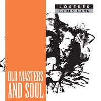 Old Masters and Soul — Lösekes Blues Gang