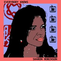 Everybody Knows — Sharon Robinson