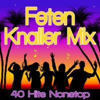 Feten Knaller MIX - 45 Hits Nonstop — сборник