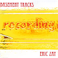 Basement Tracks — Eric Zay