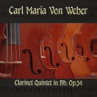 Carl Maria von Weber: Clarinet Quintet in Bb, Op. 34 — The Classical Orchestra, John Pharell, Michael Saxson, Карл Мария фон Вебер