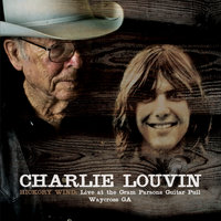 Hickory Wind : Live at the Gram Parsons Guitar Pull, Waycross GA — Charlie Louvin