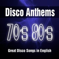Disco Anthems 70's 80's: Great Dance Songs in English from the 1970's 1980's. Best of Top Album's Music Hits — сборник