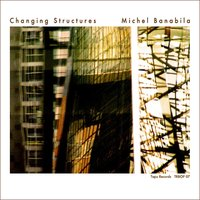 Changing Structures — Michel Banabila
