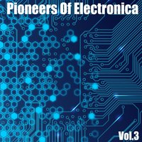 Pioneers of Electronica, Vol. 3 — сборник