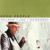 Good People In Times of Evil — Jonas Hellborg, V. Selvaganesh, Shawn Lane