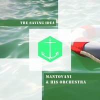 The Saving Idea — Mantovani & His Orchestra