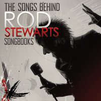 The Songs Behind Rod Stewarts Songbooks — Frank Sinatra