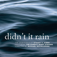 Didn't It Rain (feat. The Sunday Night Singers) — Stacey V. Gibbs