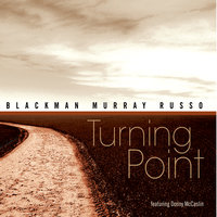 Turning Point — Blackman, Murray, Russo