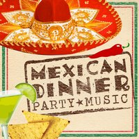 Mexican Dinner Party Music — Supper Club