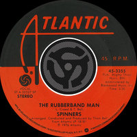 The Rubberband Man / Now That We're Together — The Spinners
